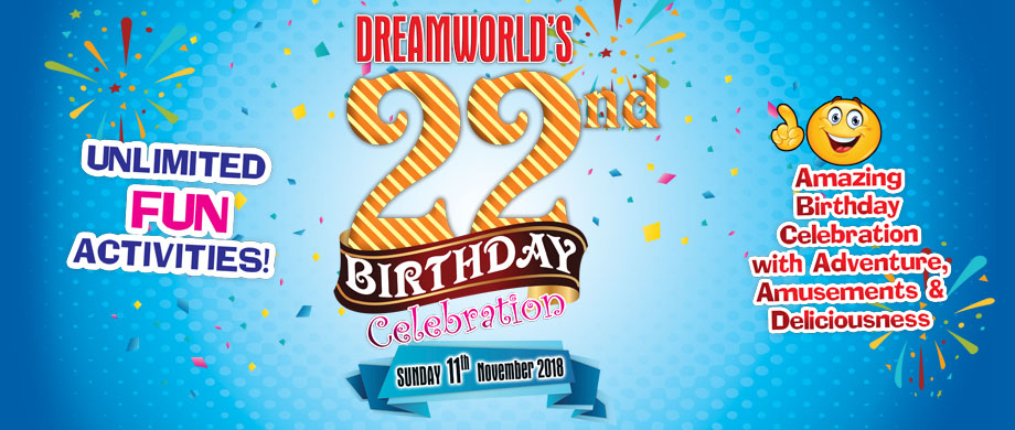 Dreamworld 22nd Birthday Celebration
